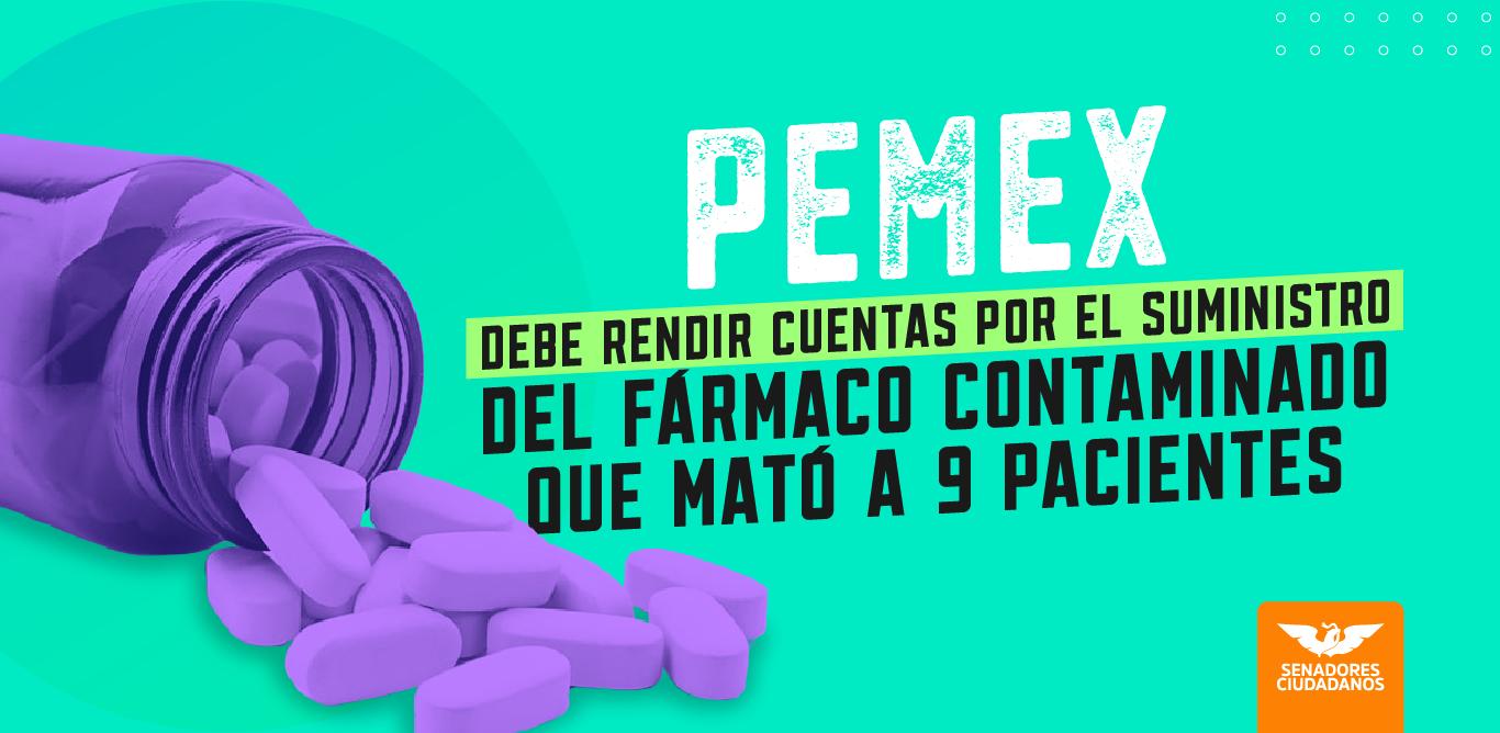 PEMEX debe rendir cuentas por medicamento contaminado