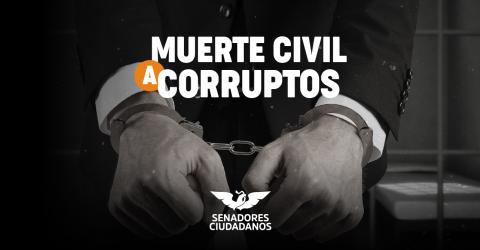 Movimiento Ciudadano propone muerte civil a corruptos